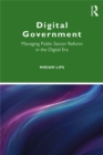 Digital Government : Managing Public Sector Reform in the Digital Era - eBook