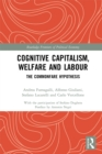 Cognitive Capitalism, Welfare and Labour : The Commonfare Hypothesis - eBook