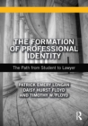 The Formation of Professional Identity : The Path from Student to Lawyer - eBook