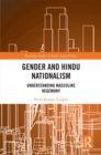Gender and Hindu Nationalism : Understanding Masculine Hegemony - eBook