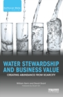 Water Stewardship and Business Value : Creating Abundance from Scarcity - eBook