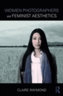 Women Photographers and Feminist Aesthetics - eBook