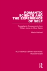 Romantic Science and the Experience of Self : Transatlantic Crosscurrents from William James to Oliver Sacks - eBook