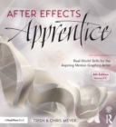 After Effects Apprentice : Real-World Skills for the Aspiring Motion Graphics Artist - eBook