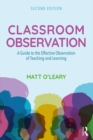 Classroom Observation : A Guide to the Effective Observation of Teaching and Learning - eBook