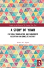A Story of YHWH : Cultural Translation and Subversive Reception in Israelite History - eBook