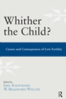 Whither the Child? : Causes and Consequences of Low Fertility - eBook