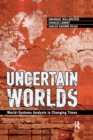 Uncertain Worlds : World-systems Analysis in Changing Times - eBook