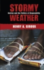 Stormy Weather : Katrina and the Politics of Disposability - eBook