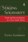 Staging Solidarity : Truth and Reconciliation in a New South Africa - eBook