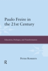Paulo Freire in the 21st Century : Education, Dialogue, and Transformation - eBook