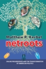 Netroots : Online Progressives and the Transformation of American Politics - eBook