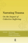 Narrating Trauma : On the Impact of Collective Suffering - eBook