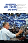 Mousepads, Shoe Leather, and Hope : Lessons from the Howard Dean Campaign for the Future of Internet Politics - eBook