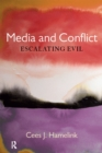 Media and Conflict : Escalating Evil - eBook
