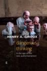 Dangerous Thinking in the Age of the New Authoritarianism - eBook