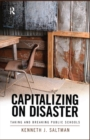Capitalizing on Disaster : Taking and Breaking Public Schools - eBook