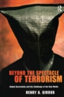 Beyond the Spectacle of Terrorism : Global Uncertainty and the Challenge of the New Media - eBook
