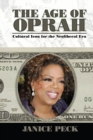 Age of Oprah : Cultural Icon for the Neoliberal Era - eBook