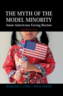 Myth of the Model Minority : Asian Americans Facing Racism, Second Edition - eBook