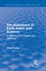 The Substance of Faith Allied with Science : A Catechism for Parents and Teachers - eBook