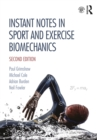 Instant Notes in Sport and Exercise Biomechanics : Second Edition - eBook