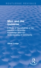 Man and the Universe : A Study of the Influence of the Advance in Scientific Knowledge upon our Understanding of Christianity - eBook