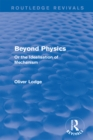 Beyond Physics : Or the Idealisation of Mechanism - eBook