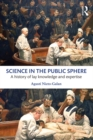 Science in the Public Sphere : A history of lay knowledge and expertise - eBook