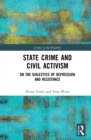 State Crime and Civil Activism : On the Dialectics of Repression and Resistance - eBook