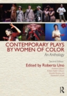 Contemporary Plays by Women of Color : An Anthology - eBook