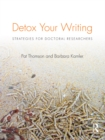 Detox Your Writing : Strategies for doctoral researchers - eBook