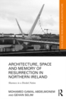 Architecture, Space and Memory of Resurrection in Northern Ireland : Shareness in a Divided Nation - eBook
