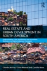 Real Estate and Urban Development in South America : Understanding Local Regulations and Investment Methods in a Highly Urbanised Continent - eBook