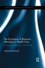 The Economics of Resource Allocation in Health Care : Cost-utility, social value, and fairness - eBook
