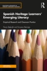 Spanish Heritage Learners' Emerging Literacy : Empirical Research and Classroom Practice - eBook
