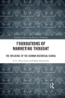 Foundations of Marketing Thought : The Influence of the German Historical School - eBook