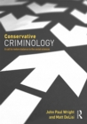 Conservative Criminology : A Call to Restore Balance to the Social Sciences - eBook