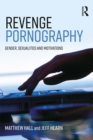 Revenge Pornography : Gender, Sexuality and Motivations - eBook