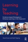 Learning by Teaching : Evidence-based Strategies to Enhance Learning in the Classroom - eBook