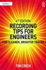 Recording Tips for Engineers : For Cleaner, Brighter Tracks - eBook