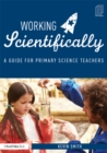 Working Scientifically : A guide for primary science teachers - eBook