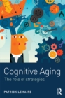 Cognitive Aging : The Role of Strategies - eBook
