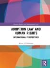 Adoption Law and Human Rights : International Perspectives - eBook