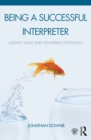 Being a Successful Interpreter : Adding Value and Delivering Excellence - eBook