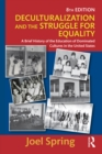 Deculturalization and the Struggle for Equality : A Brief History of the Education of Dominated Cultures in the United States - eBook