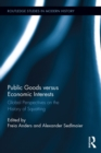 Public Goods versus Economic Interests : Global Perspectives on the History of Squatting - eBook