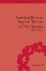 Australian Between Empires: The Life of Percy Spender - eBook