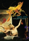 Space, Time and Perversion : Essays on the Politics of Bodies - eBook