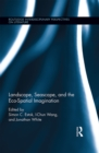 Landscape, Seascape, and the Eco-Spatial Imagination - eBook